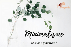 Minimalisme et si on s'y mettait ?